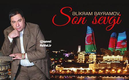 دانلود آهنگ آذربایجانی جدید Elikram Bayramov به نام Son sevgi